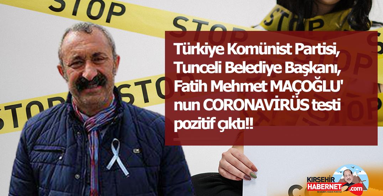🔴 Türkiye Komünist Partisi, Tunceli Belediye Başkanı, Fatih Mehmet MAÇOĞLU' nun CORONAVİRÜS testi pozitif çıktı!!