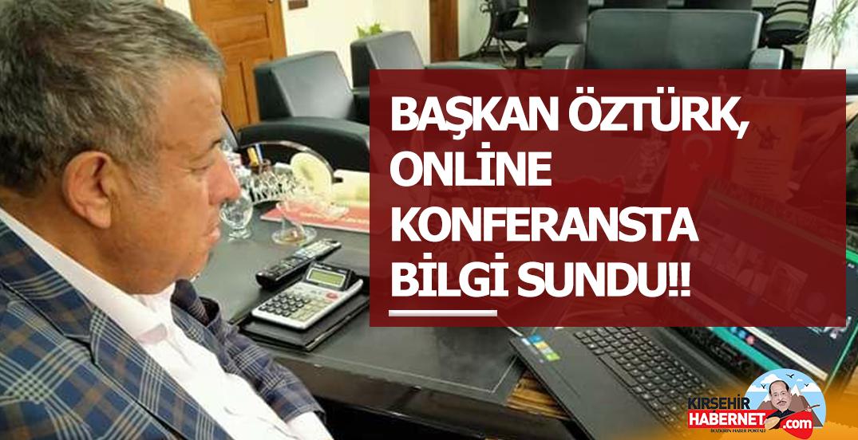 BAŞKAN ÖZTÜRK, ONLİNE KONFERANSTA BİLGİ SUNDU!!