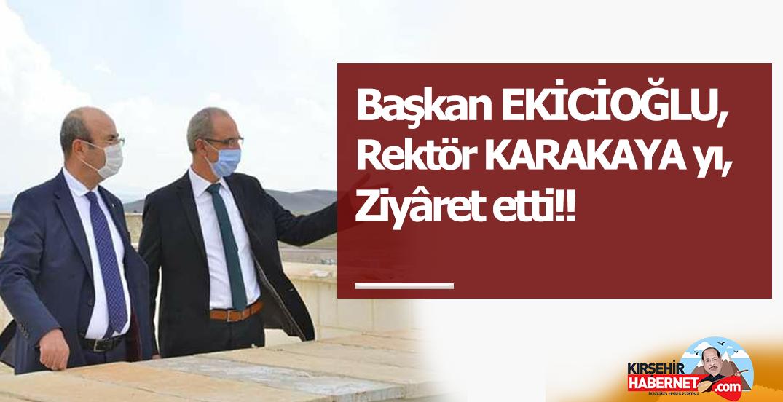 Başkan EKİCİOĞLU, Rektör KARAKAYA yı, Ziyâret etti!!