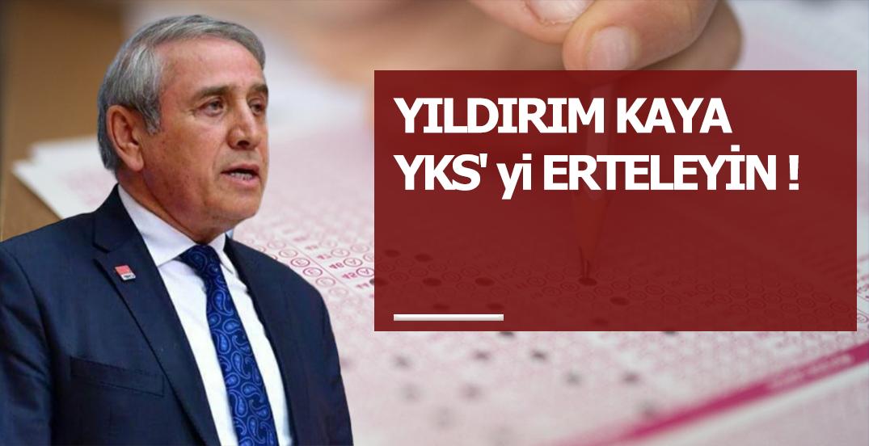 YILDIRIM KAYA YKS' yi ERTELEYİN !