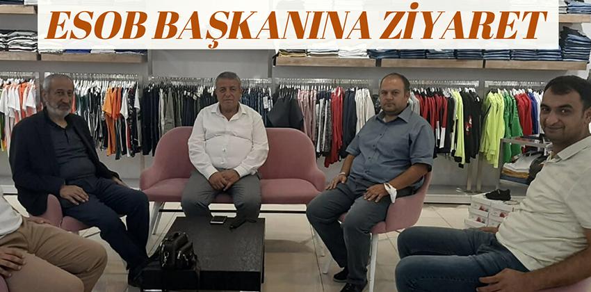 ESOB BAŞKANI ZİYÂRET EDİLDİ !!