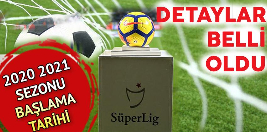 Süper ligde 2020 / 2021 sezonu 11 EYLÜL 2020 CUMA günü başlayacak!! 16 Mayıs 2021 PAZAR günü bitecek.