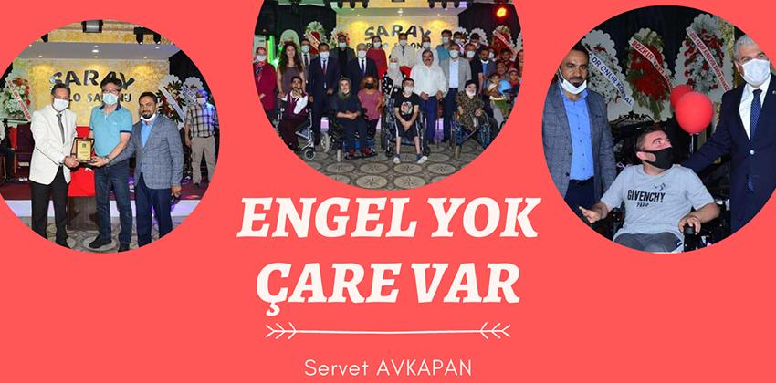 """SERVET BAŞKAN """"ENGEL YOK, ÇARE VAR"""" DİYOR !!"""