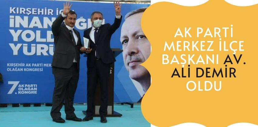 AKPARTİ MERKEZ İLÇE BAŞKANI Av. ALİ DEMİR OLDU !!
