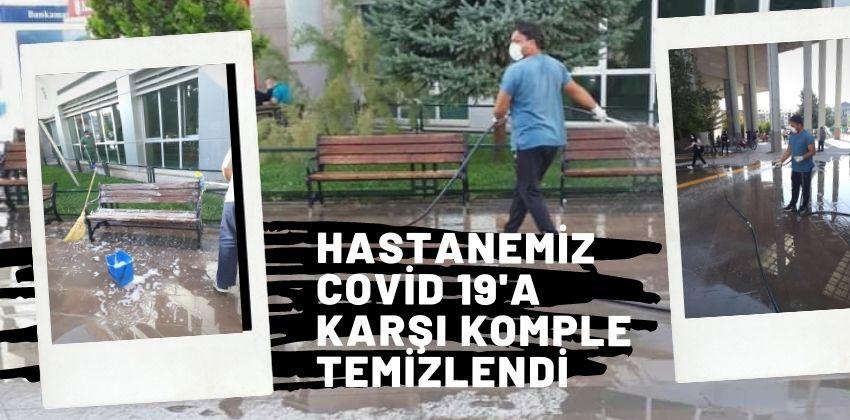 HASTANEMİZ COVİD 19'A KARŞI KOMPLE TEMİZLENDİ !!