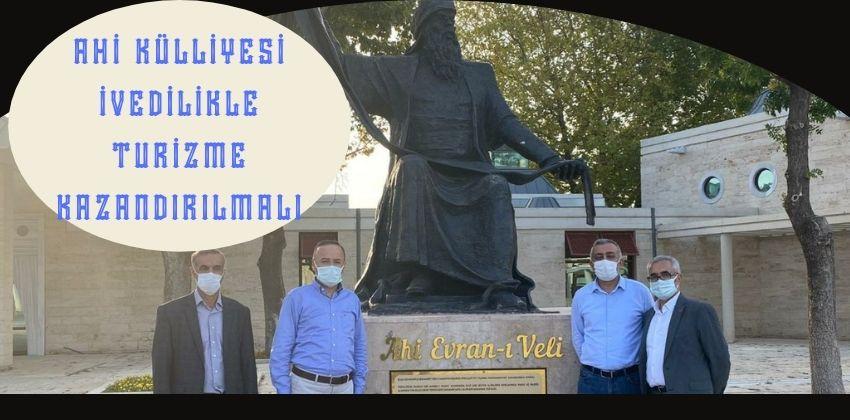 VEKİL TURAN : AHİ KÜLLİYESİ İVEDİLİKLE TURİZME KAZANDIRILMALI !!