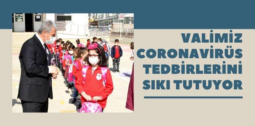 VALİMİZ CORONAVİRÜS TEDBİRLERİNİ SIKI TUTUYOR !!