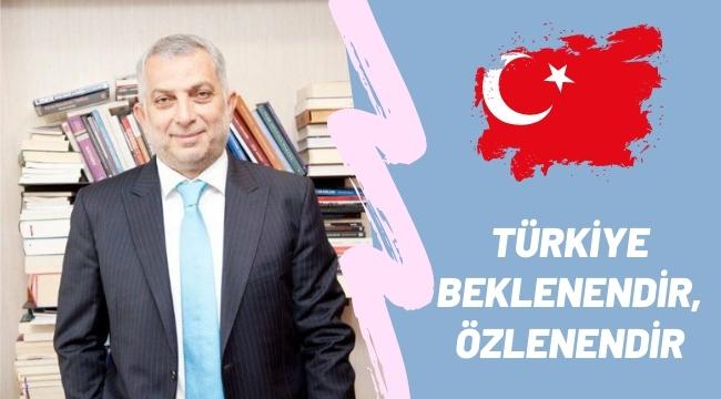 TÜRKİYE; ORTA ASYA'DAN, VİYANAYA, ORTADOĞU'DAN FAS'A BEKLENENDİR, ÖZLENENDİR !!