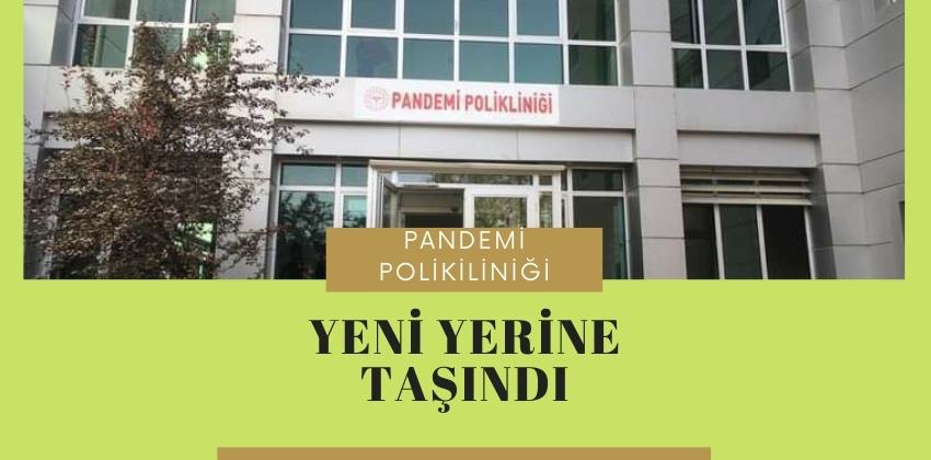 PANDEMİ POLİKLİNİĞİMİZ YENİ YERİNE TAŞINDI !!