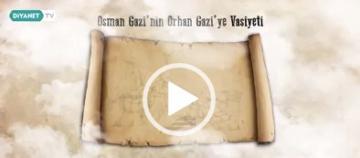 OSMAN GAZİ'NİN VASİYETİ