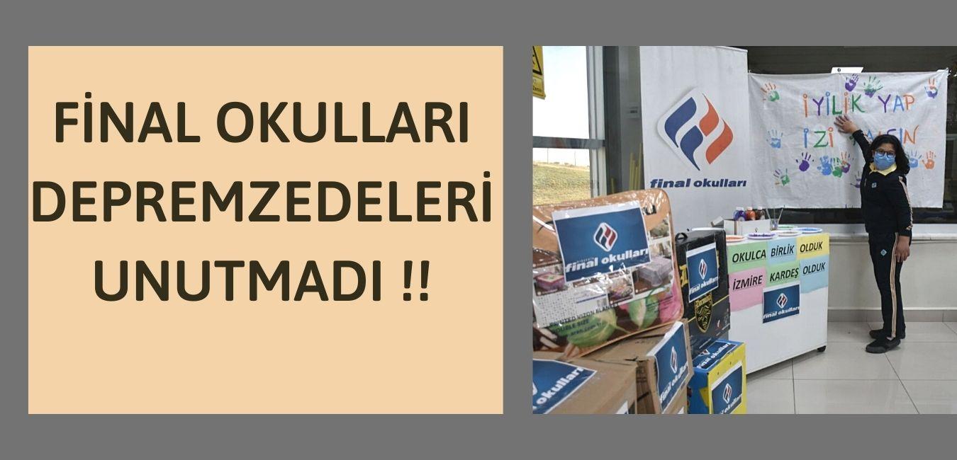 FİNAL OKULLARI DEPREMZEDELERİ UNUTMADI !!