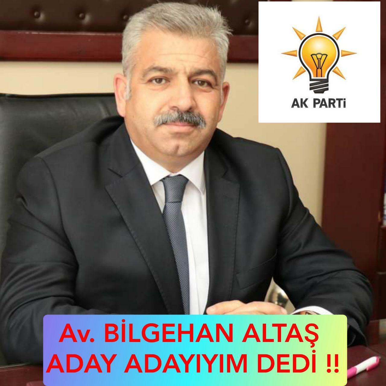 Hukukçu Avukat Bilgehan ALTAŞ da Aday Adayı
