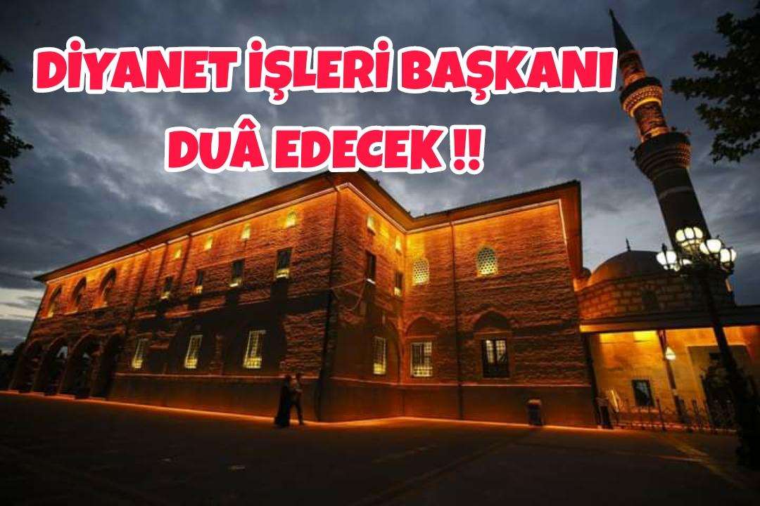 DİYANET İŞLERİ BAŞKANI SALGIN HASTALIĞI İÇİN DUÂ EDECEK !!