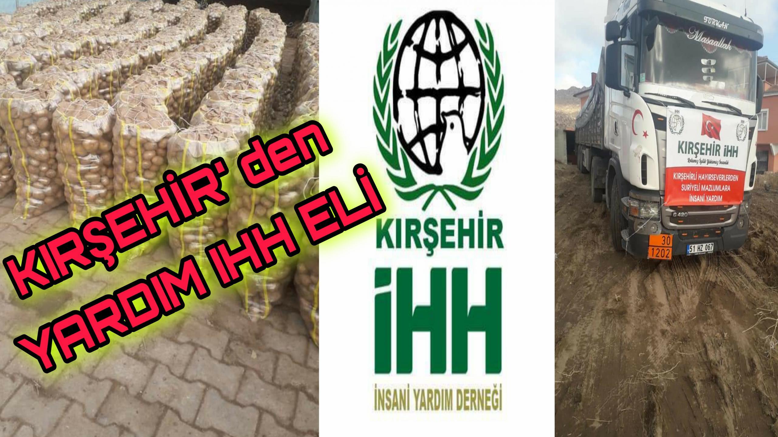 KIRŞEHİR İHH 2 TIR YARDIM GÖNDERDİ !!