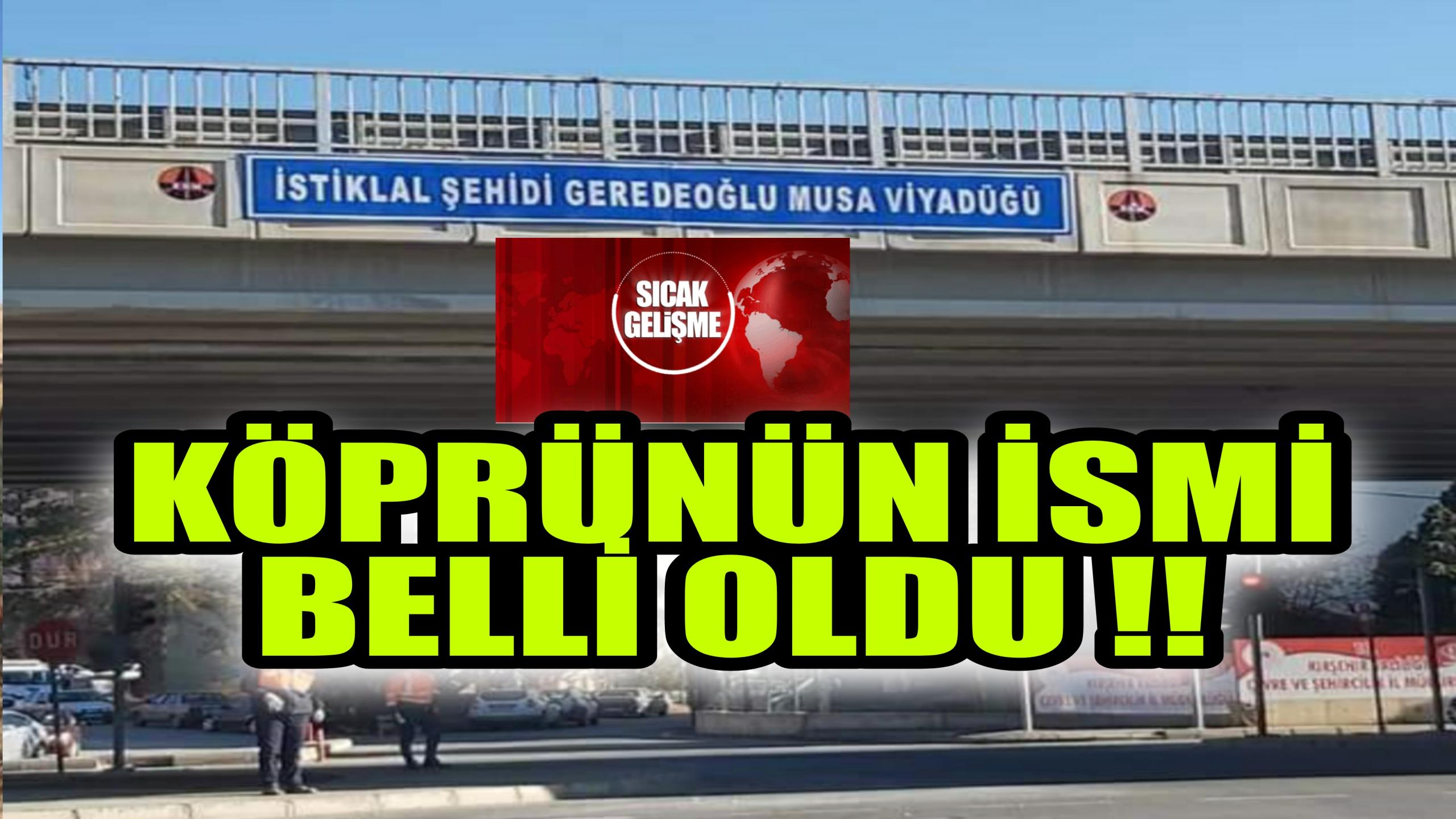 KÖPRÜNÜN İSMİNE İSTİKLÂL ŞEHİDİ VERİLDİ !!