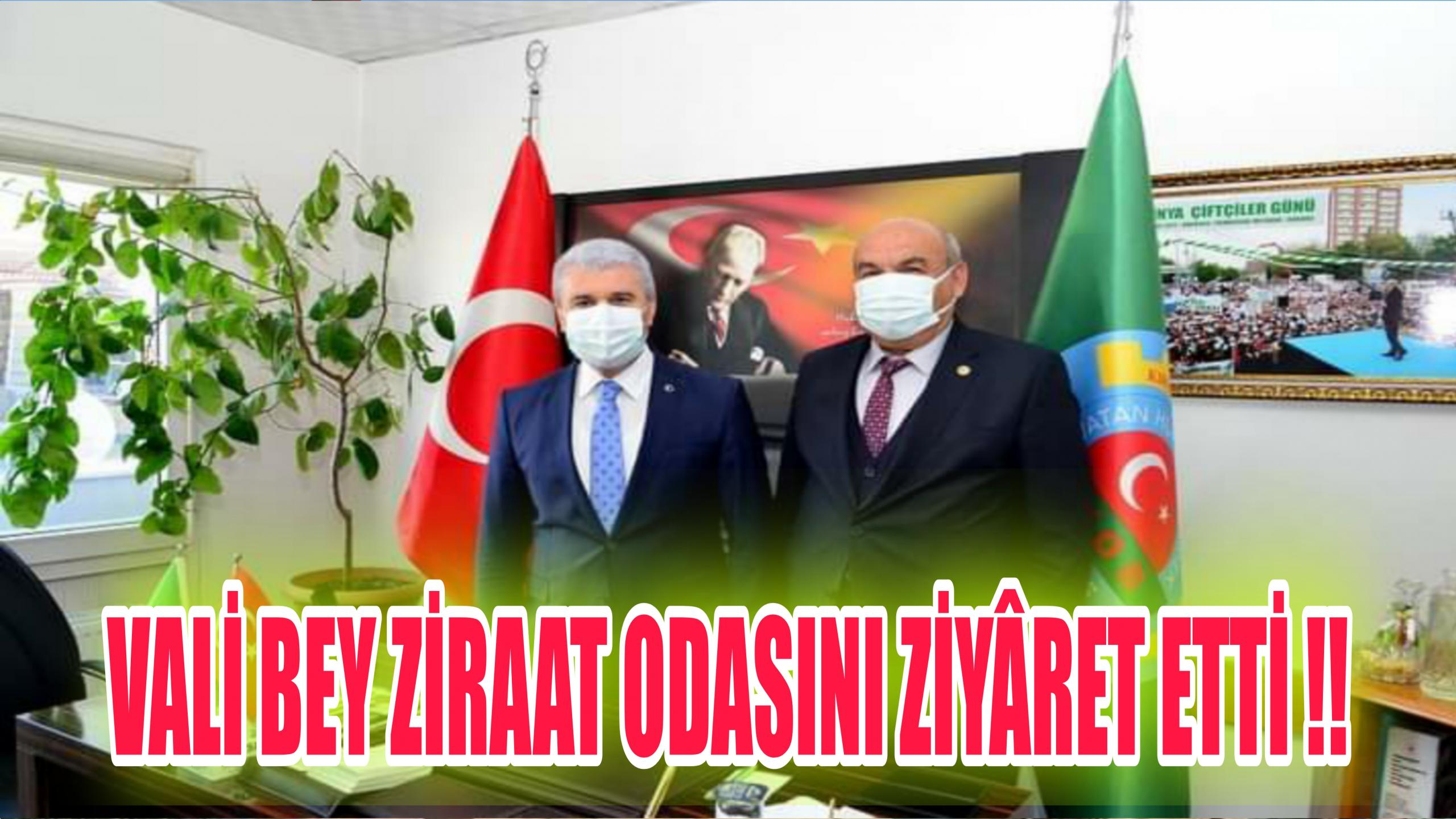 VALİ İBRAHİM AKIN ZİRAAT ODASINI ZİYÂRET ETTİ !!
