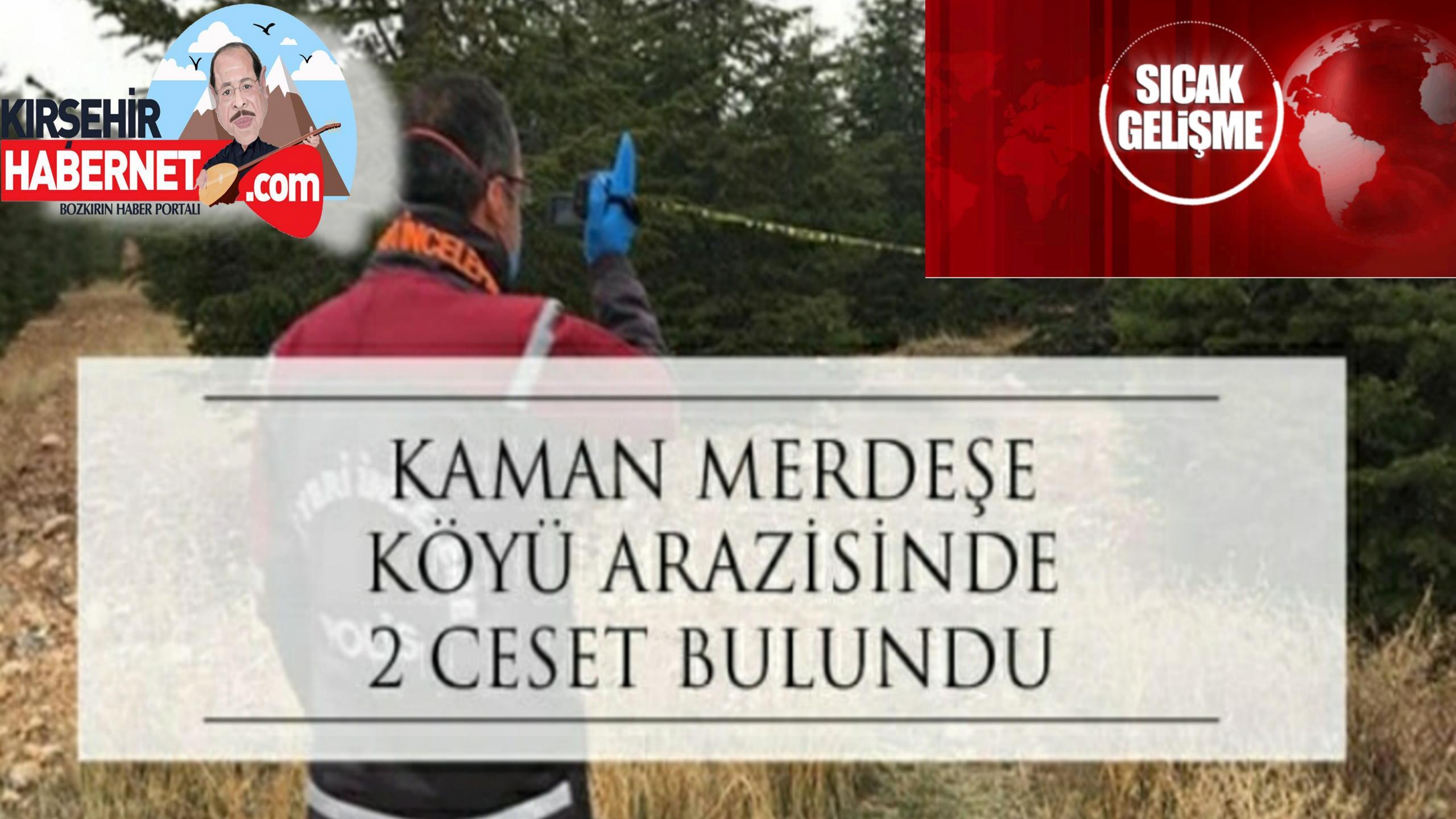 KAMAN' da MERDEŞE KÖYÜNDE 2 CESET BULUNDU !!