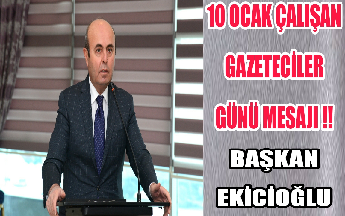 10 OCAK ÇALIŞAN GAZETECİLER GÜNÜ MESAJI !!