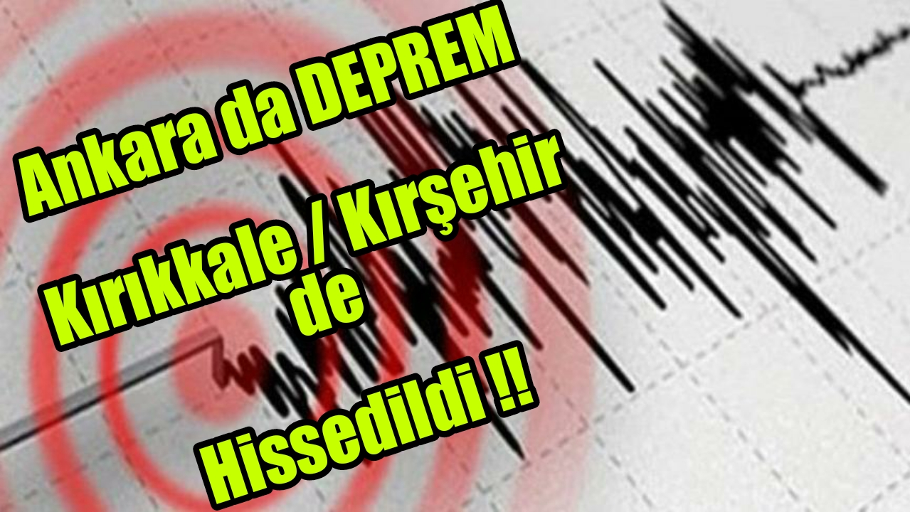 ANKARA / KALECİKTE 4.5 BÜYÜKLÜĞÜNDE DEPREM OLDU !!