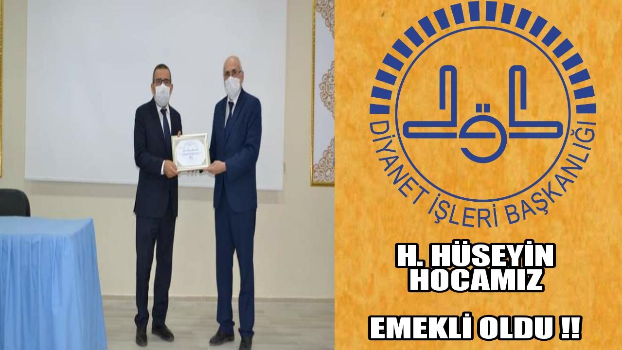 H. HÜSEYİN HOCAMIZ EMEKLİ OLDU !!