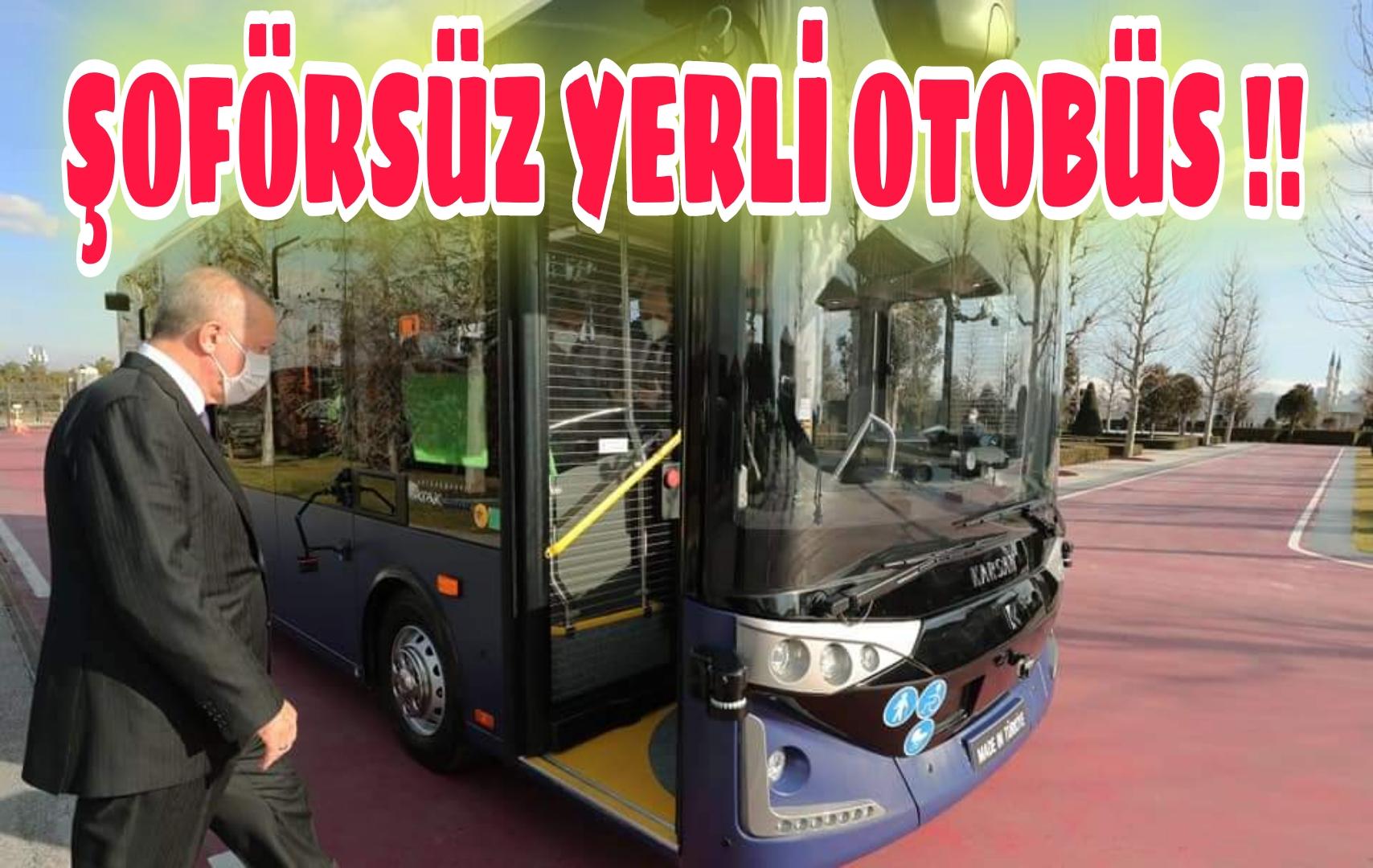 %100 YERLİ ELEKTRİKLİ ŞOFÖRSÜZ OTOBÜS !!