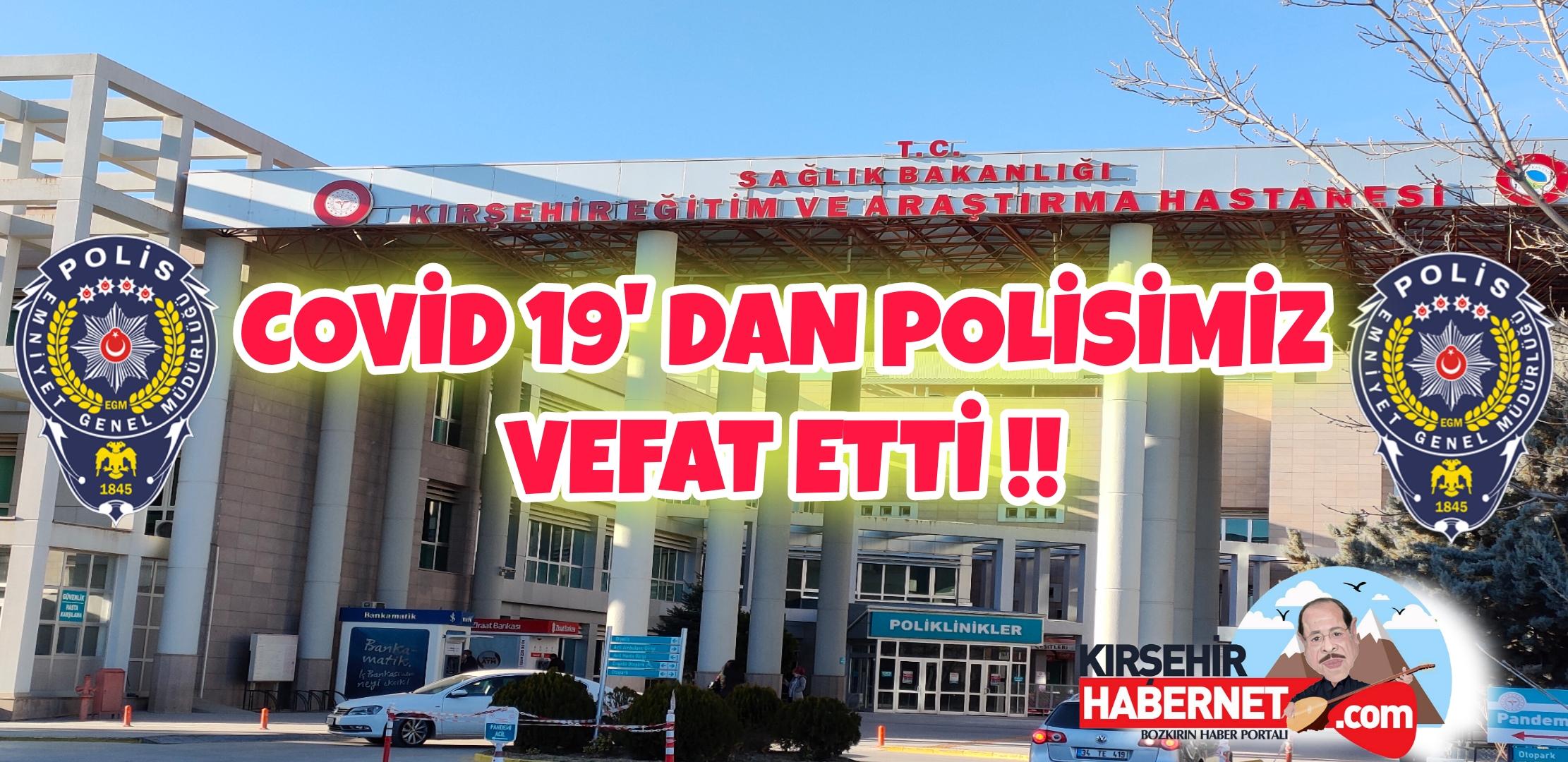POLİSİMİZ COVİD 19 DAN VEFAT ETTİ !!