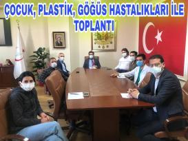 Sağlık Müdürü Çocuk, Plastik, Göğüs Hastalıkları Birimleri ile Toplantı Yaptı!!