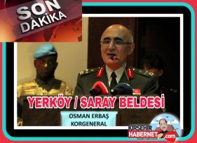 ŞEHİT KORGENERAL OSMAN ERBAŞ YERKÖY / SARAY BELDESİ MUKİM