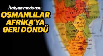OSMANLI AFRİKA' ya GERİ DÖNDÜ !!